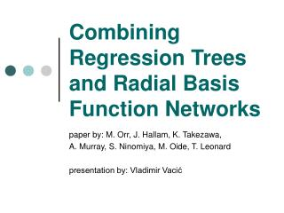 Combining Regression Trees and Radial Basis Function Networks