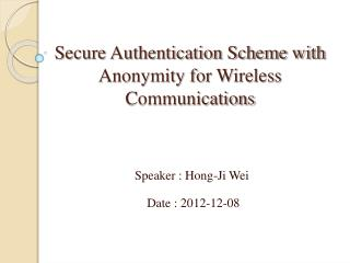 Secure Authentication Scheme with Anonymity for Wireless Communications