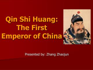 Qin Shi Huang: The First Emperor of China