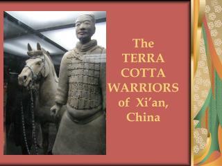 The TERRA COTTA  WARRIORS of  Xi'an,  China