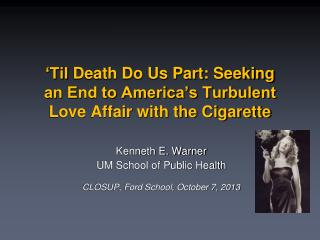 'Til  Death Do Us Part: Seeking an End to America's Turbulent Love Affair with the Cigarette