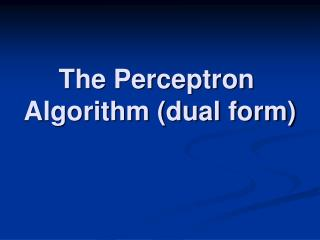 The Perceptron Algorithm (dual form)