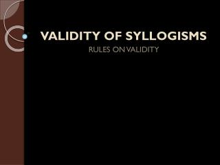 VALIDITY OF SYLLOGISMS