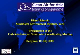 Dieter Schwela Stockholm Environment Institute, York Presentation at the