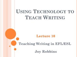 Using Technology to Teach Writing