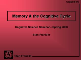 Memory & the Cognitive Cycle