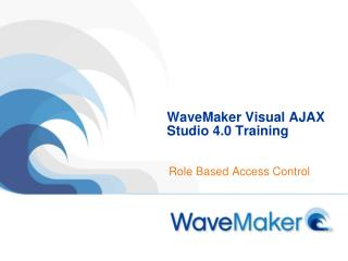 WaveMaker Visual AJAX Studio 4.0 Training