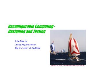Reconfigurable Computing - Designing and Testing