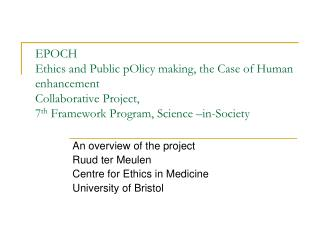 An overview of the project Ruud ter Meulen Centre for Ethics in Medicine University of Bristol