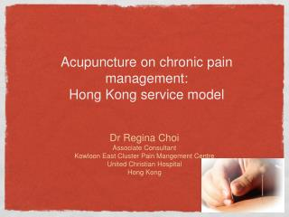 Acupuncture on chronic pain management:  Hong Kong service model