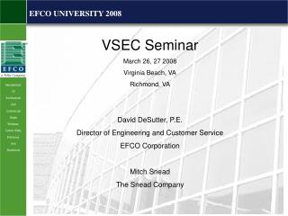 VSEC Seminar March 26, 27 2008 Virginia Beach, VA Richmond, VA David DeSutter, P.E.