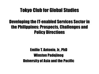 Emilio T. Antonio, Jr., PhD Winston Padojinog University of Asia and the Pacific