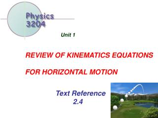 REVIEW OF KINEMATICS EQUATIONS FOR HORIZONTAL MOTION