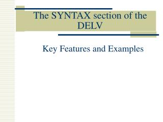 The SYNTAX section of the DELV