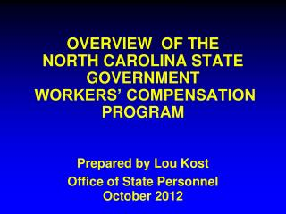 OVERVIEW  OF THE NORTH CAROLINA STATE GOVERNMENT  WORKERS' COMPENSATION PROGRAM