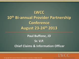 LWCC 10 th  Bi-annual Provider Partnership Conference August 23-24 th  2013