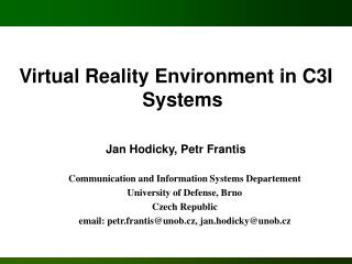 Virtual Reality Environment in C3I Systems Jan Hodick y,  Petr Franti s