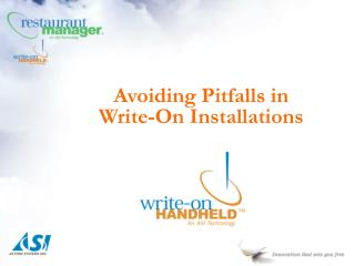 Avoiding Pitfalls in Write-On Installations