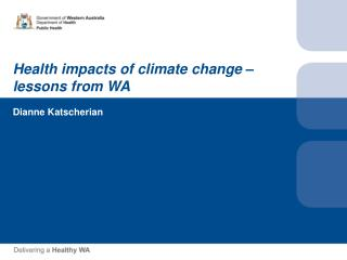 Health impacts of climate change – lessons from WA