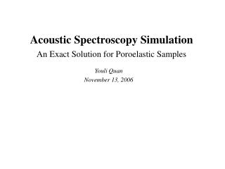 Acoustic Spectroscopy Simulation An Exact Solution for Poroelastic Samples