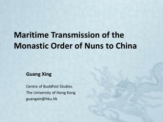 Maritime Transmission of the Monastic Order of Nuns to China