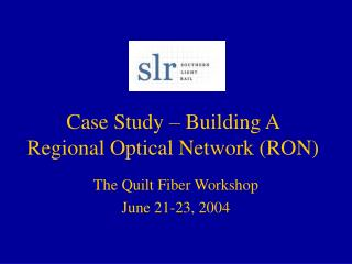 Case Study – Building A Regional Optical Network (RON)