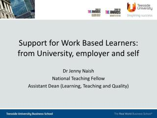 Support for Work Based Learners: from University, employer and self