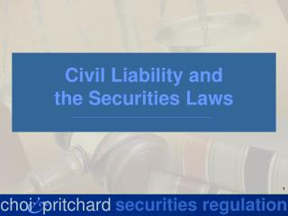Civil Liability and the Securities Laws