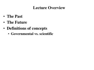 The Past The Future Definitions of concepts Governmental vs. scientific