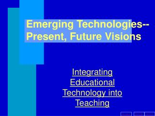 Emerging Technologies--Present, Future Visions