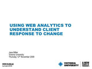 USING WEB ANALYTICS TO UNDERSTAND CLIENT RESPONSE TO CHANGE