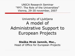 "UNICA Research Seminar ""FP7: The Role of the Universities"" Vienna, 29-30 november, 2007"