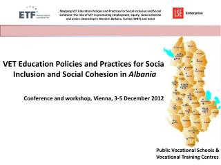 VET Education Policies and Practices for Social Inclusion and Social Cohesion in  Albania