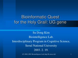 Bioinformatic Quest for the Holy Grail: UG gene
