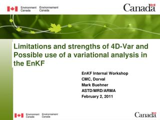 Limitations and strengths of 4D-Var and Possible use of a variational analysis in the EnKF