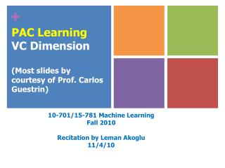 PAC Learning VC Dimension (Most slides  by courtesy of Prof . Carlos  Guestrin )