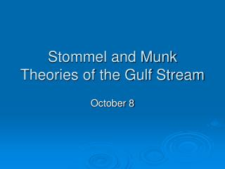 Stommel and Munk Theories of the Gulf Stream