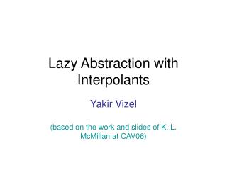 Lazy Abstraction with Interpolants