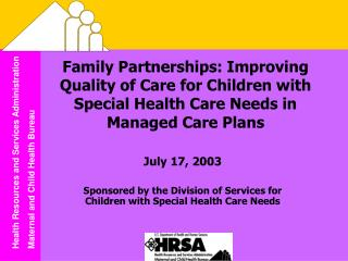 Family Partnerships: Improving Quality of Care for Children with Special Health Care Needs in Managed Care Plans