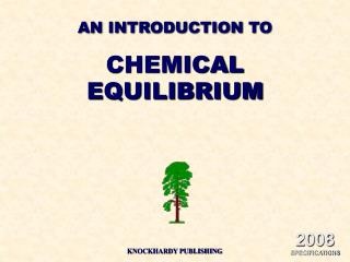 AN INTRODUCTION TO CHEMICAL EQUILIBRIUM