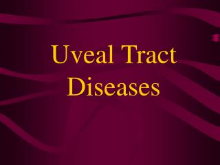 Uveal Tract Diseases