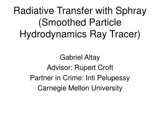 Radiative Transfer with Sphray (Smoothed Particle Hydrodynamics Ray Tracer)