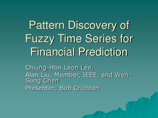 Pattern Discovery of Fuzzy Time Series for Financial Prediction