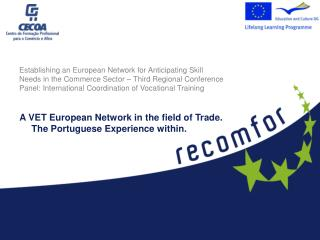 A VET European Network in the field of Trade. The Portuguese Experience within.