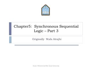 Chapter5:  Synchronous Sequential Logic – Part  3