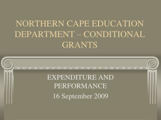NORTHERN CAPE EDUCATION DEPARTMENT – CONDITIONAL GRANTS