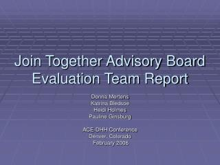 Join Together Advisory Board Evaluation Team Report