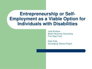 Entrepreneurship or Self- Employment as a Viable Option for Individuals with Disabilities