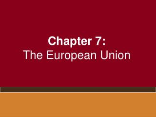 Chapter 7: The European Union