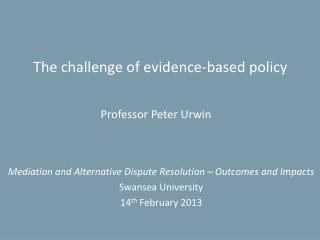 The challenge of evidence-based policy